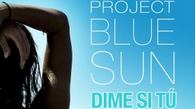 Neu in der DJ-Promo: Project Blue Sun - Dime Si Tu