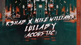 R3HAB & Mike Williams - Lullaby (Acoustic Version)
