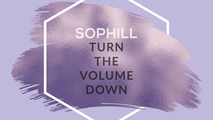 Sophill - Turn The Volume Down