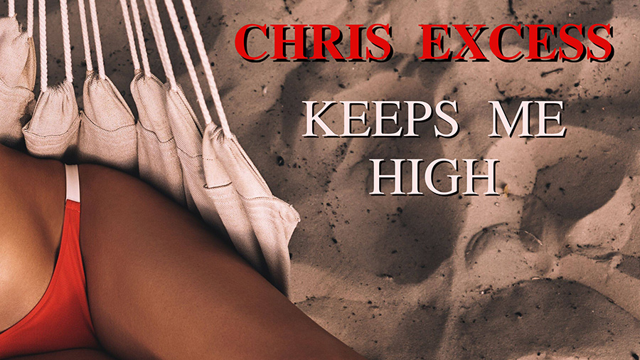 Chris Excess - Keeps Me High