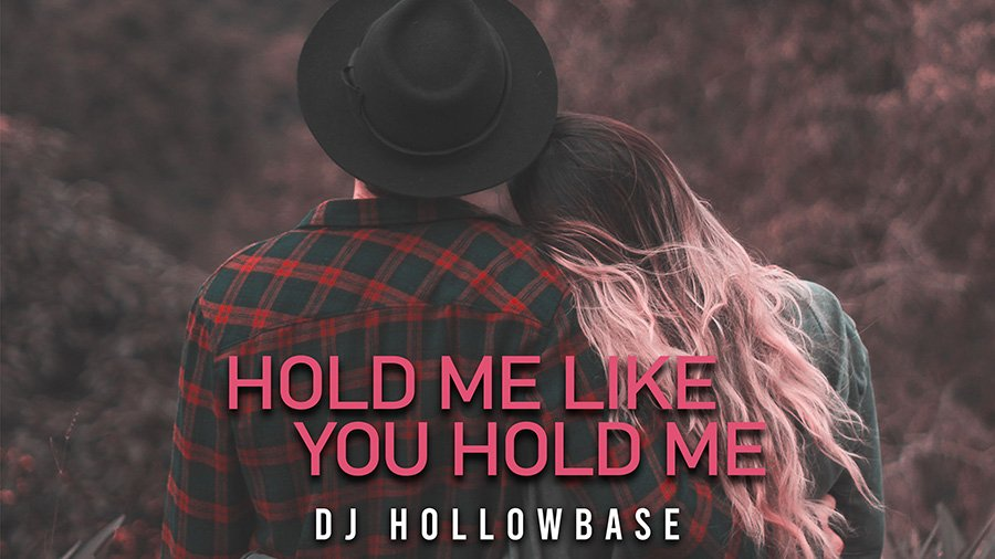 DJ Hollowbase - Hold Me Like You Hold Me