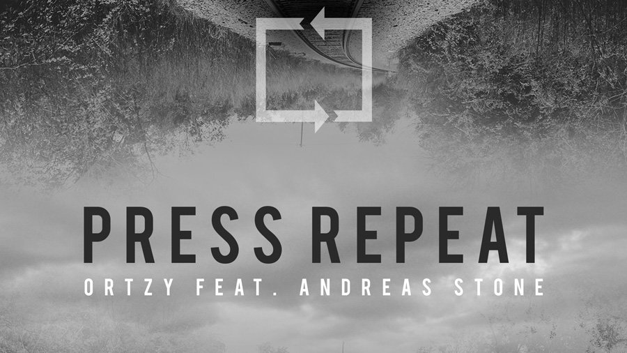 Ortzy feat. Andreas Stone - Press Repeat