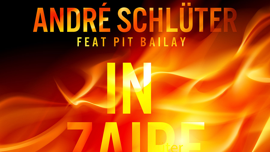 André Schlüter feat. Pit Bailay - In Zaire 2019
