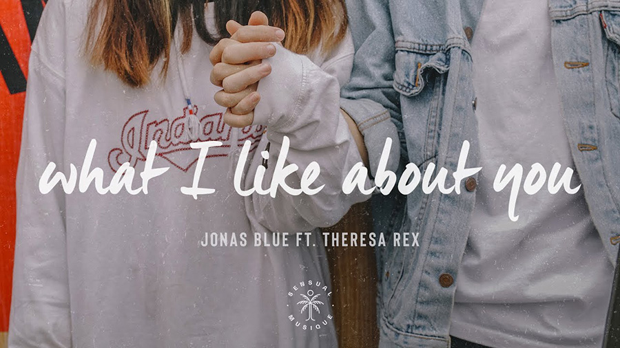 Jonas Blue feat. Theresa Rex – What I Like About You