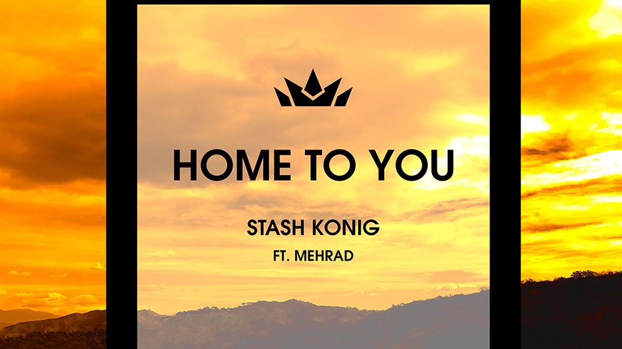 Stash Konig feat. Mehrad - Home To You