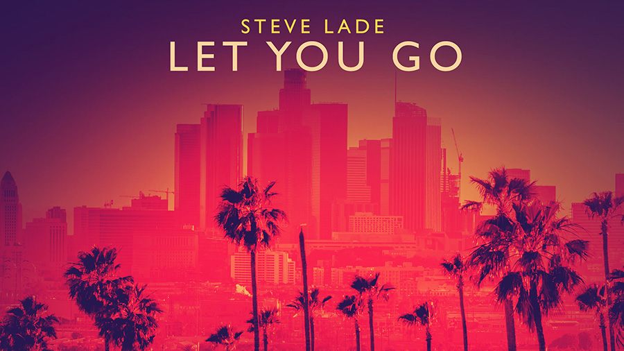 Steve Lade - Let You Go