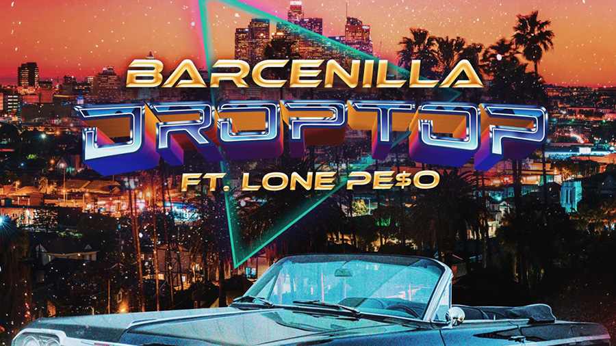 Barcenilla feat. Lone Pe$o - Drop Top