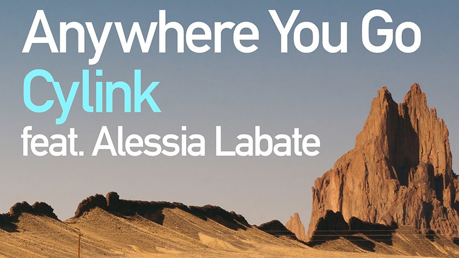 Cylink feat. Alessia Labate - Anywhere You Go