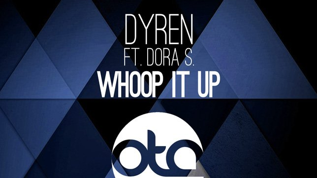 Dyren feat. Dora S Whoop It Up Cover Big cut
