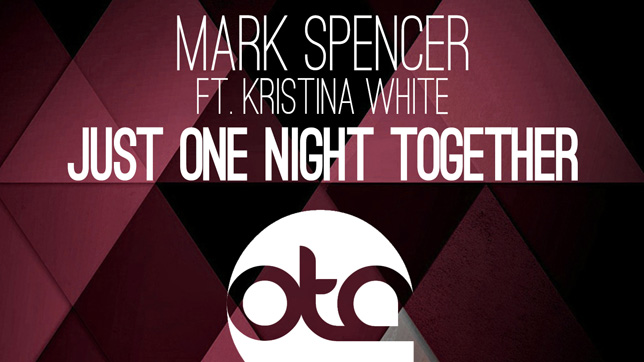 Mark Spencer feat. Kristina White - Just One Night Together