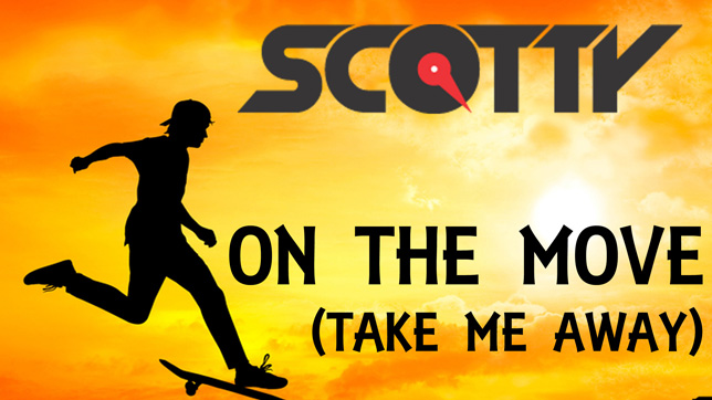 Scotty - On the Move (Take Me Away)