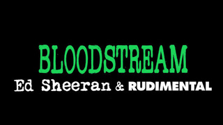 Ed Sheeran & Rudimental - Bloodstream (Official Music Video)