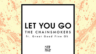The Chainsmokers - Let You Go (feat. Great Good Fine Ok)