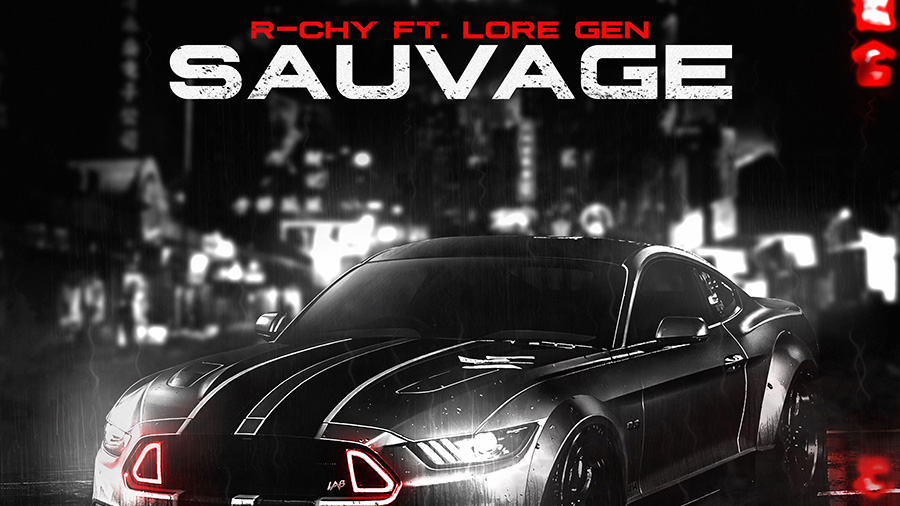 R-CHY feat. Lore Gen - Sauvage
