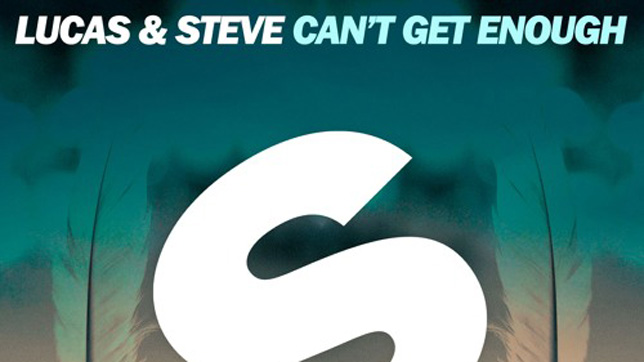 Lucas & Steve - Can't Get Enough