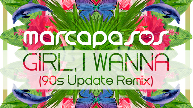Marcapasos - Girl, I Wanna (90s Update Remix)