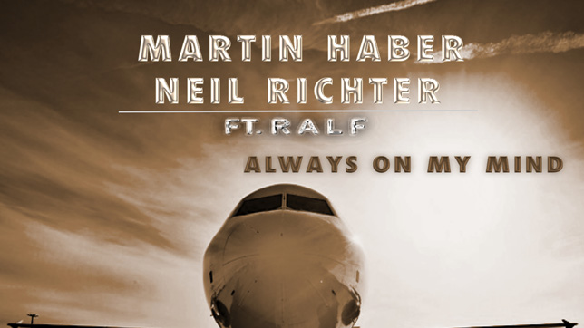 Martin Haber & Neil Richter ft. Ralf -  Always On My Mind