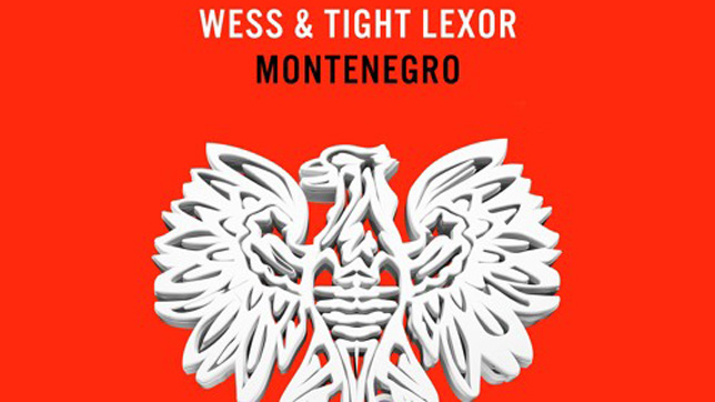 Wess & Tight Lexor - Montenegro