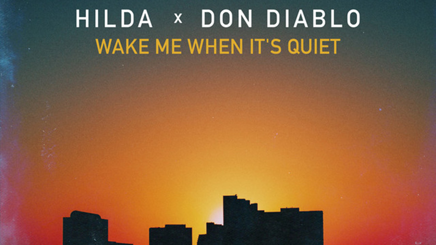 Hilda x Don Diablo - Wake Me When It's Quiet