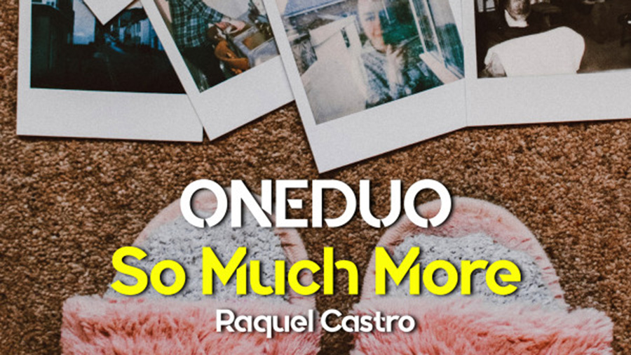 ONEDUO & Raquel Castro - So Much More