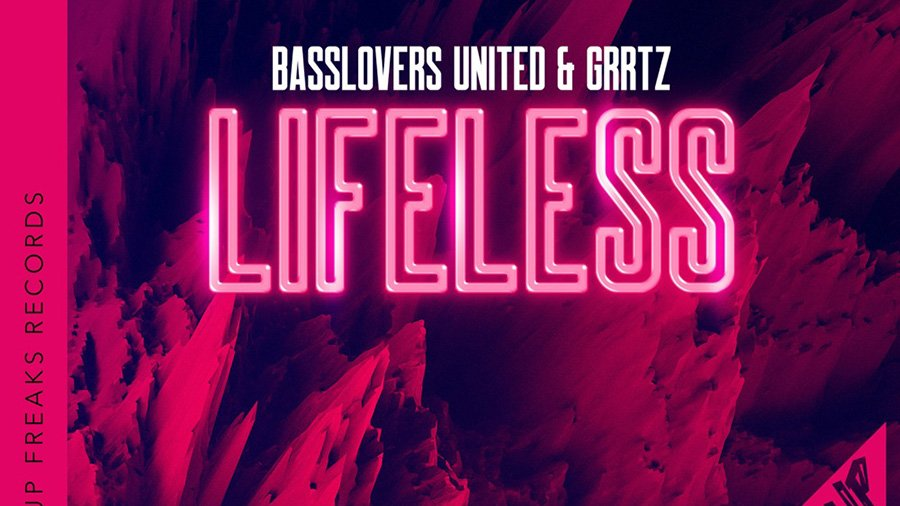 Basslovers United & Grrtz - Lifeless