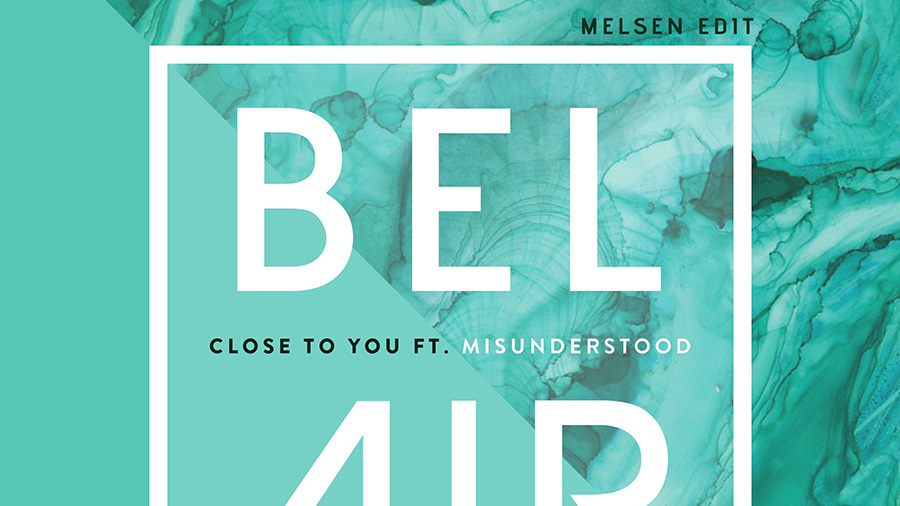 Bel Air feat. Misunderstood - Close To You (Melsen Edit)