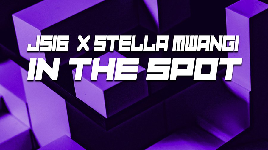 JS16 x Stella Mwangi - In The Spot
