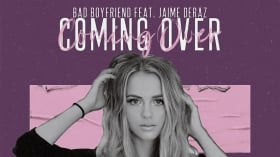 Bad Boyfriend feat. Jaime Deraz - Coming Over