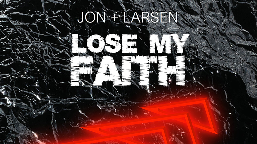 Jon + Larsen - Lose My Faith