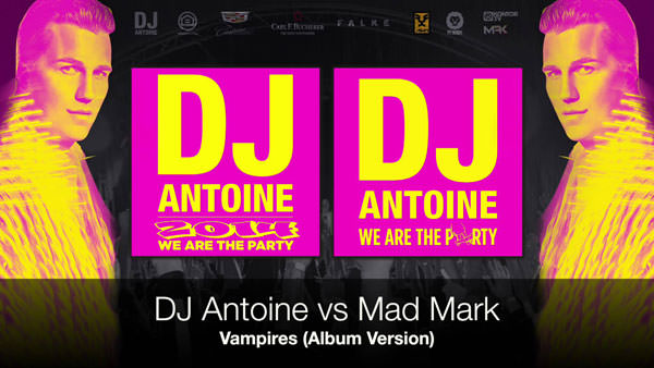 DJ Antoine & Mad Mark - Vampires
