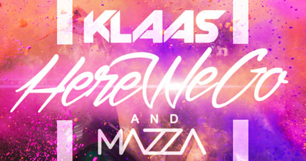 Klaas & Mazza - Here We Go