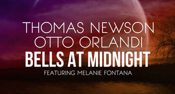 Thomas Newson & Otto Orlandi feat. Melanie Fontana - Bells At Midnight