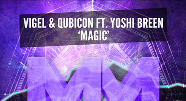 Vigel & Qubicon feat. Yoshi Breen - Magic