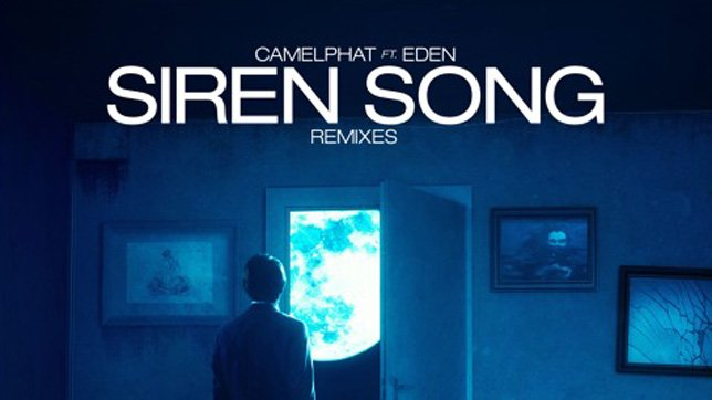 CamelPhat feat. Eden Siren Song Remixes