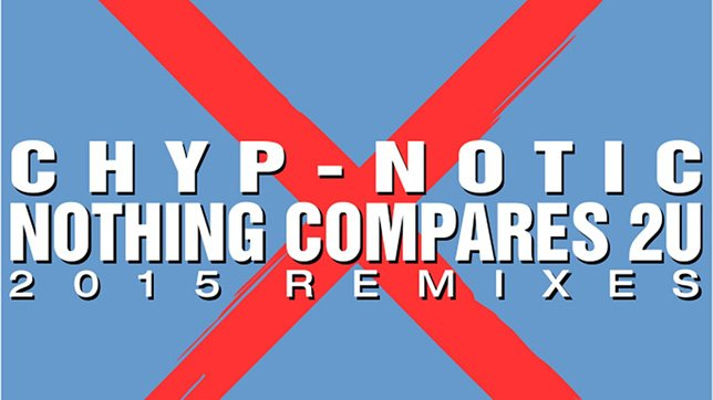 Chyp-Notic - Nothing Compares 2 U
