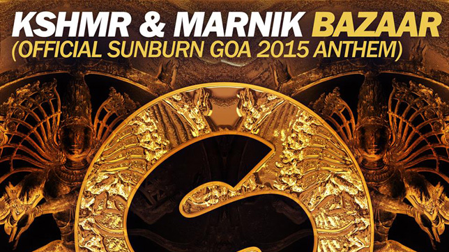 KSHMR & Marnik - Bazaar (Official Sunburn Goa 2015 Anthem)