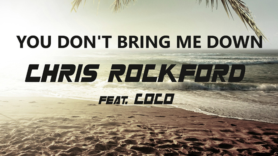Chris Rockford feat. Coco - You don't bring me down