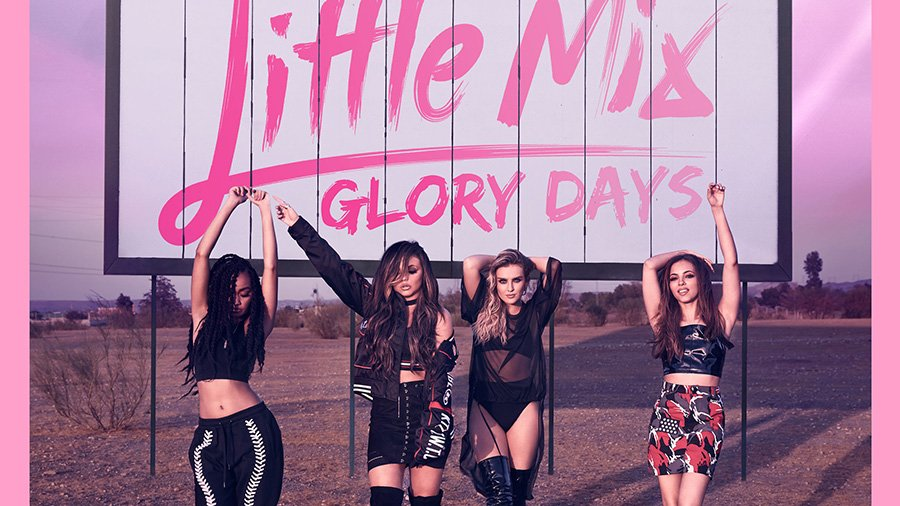 Little Mix - Glory Days » [Album Review + Tracklist]