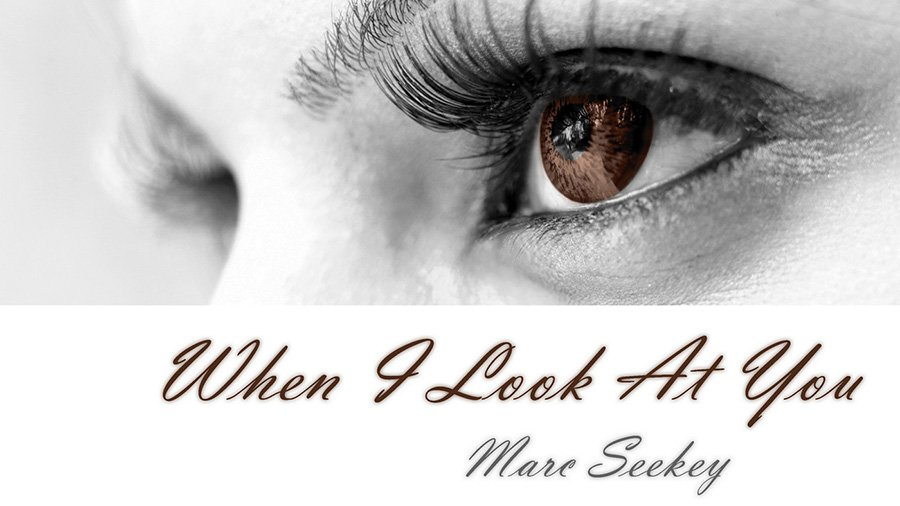 Marc Seekey - When I Look At You