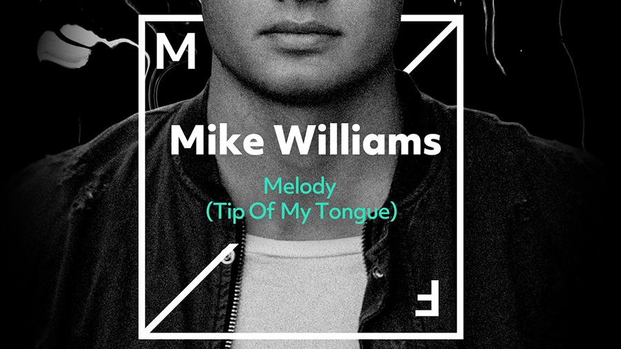 Mike Williams - Melody (Tip Of My Tongue)