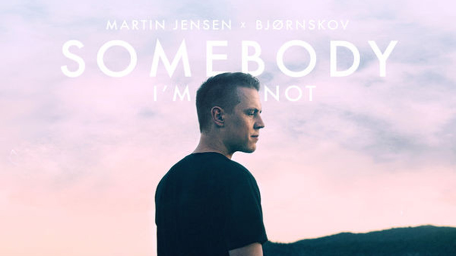 Martin Jensen & Bjørnskov - Somebody I'm Not