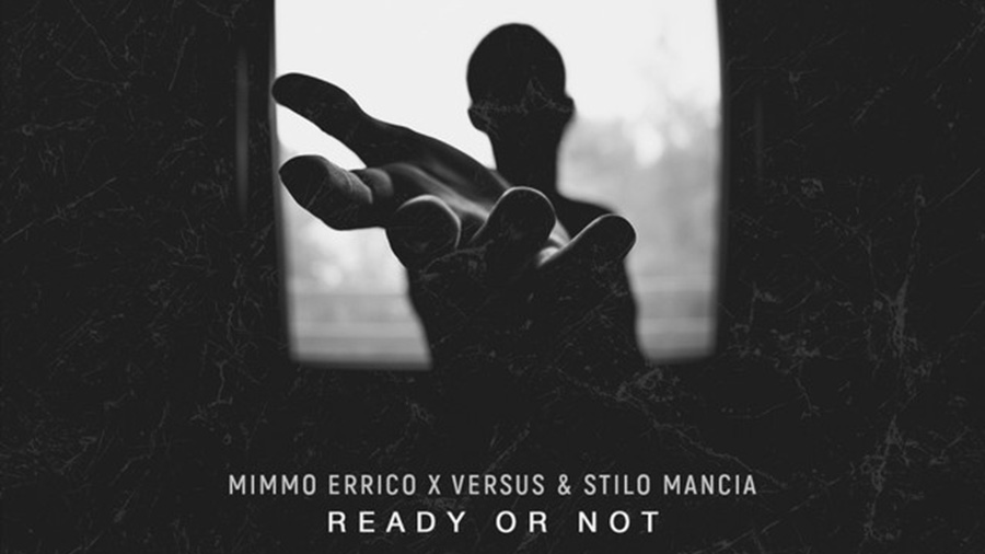 Mimmo Errico x Versus & Stilo Mancia - Ready Or Not
