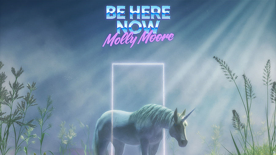 Molly Moore - Be Here Now