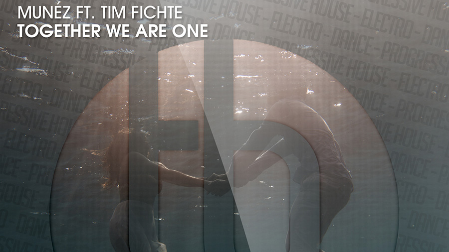 Munéz feat. Tim Fichte - Together We Are One