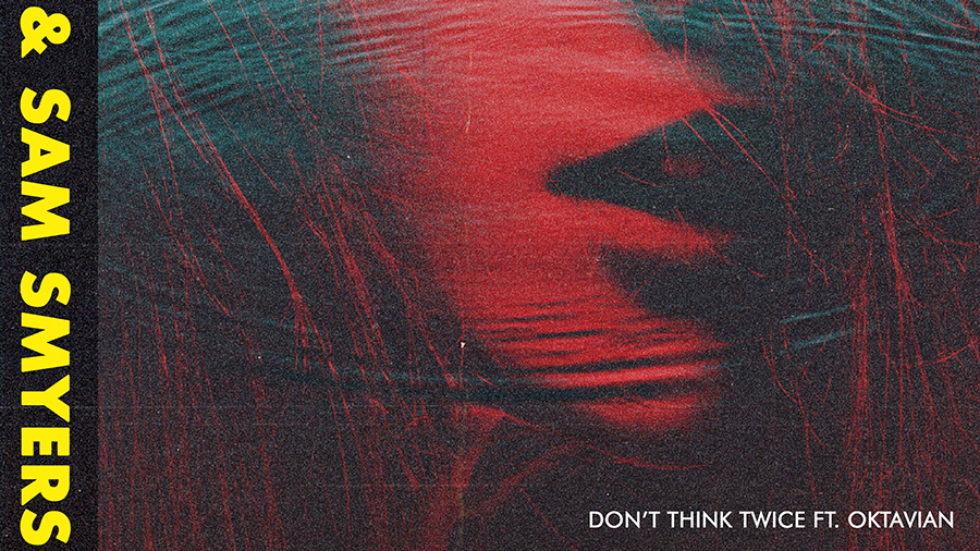 Revelries & Sam Smyers - Don't Think Twice (feat. Oktavian)
