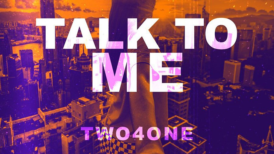 Two4One - Talk To Me