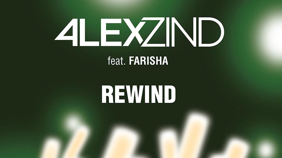 Neu in der DJ-Promo: Alex Zind feat. Farisha - Rewind (Deep House Edit) - Dance-Charts