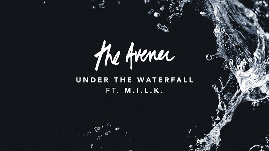 The Avener feat. M.I.L.K. - Under The Waterfall