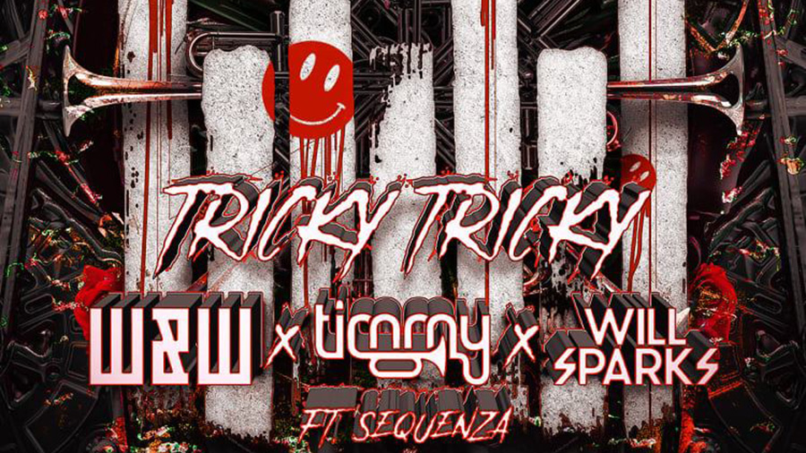 W&W X Timmy Trumpet x Will Sparks feat. Sequenza – Tricky Tricky