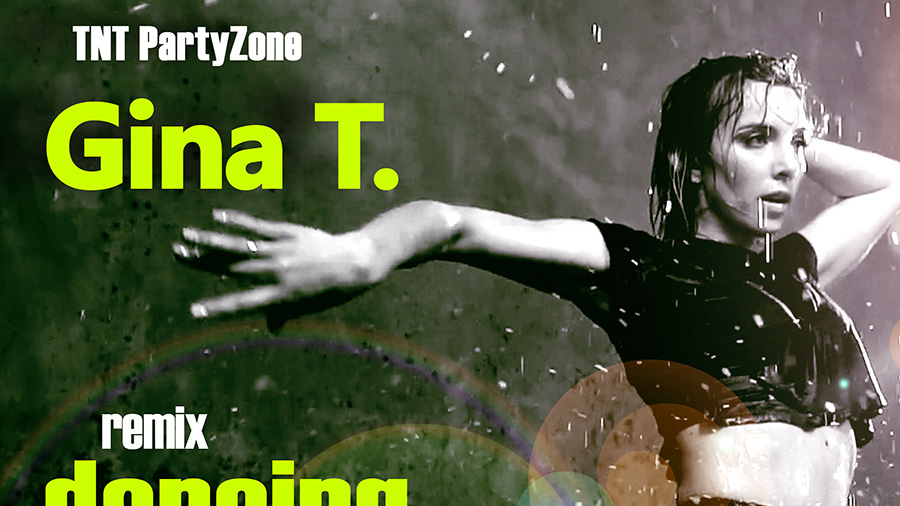 TNT PartyZone feat Gina T. - Danceing in the Rain
